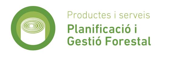 Productes i serveis de Planificació i gestió forestal