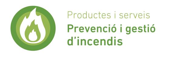 Productes i serveis de Prevenció i gestió d'incendis
