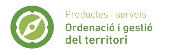 Productes i serveis d'Ordenació i gestió del territori